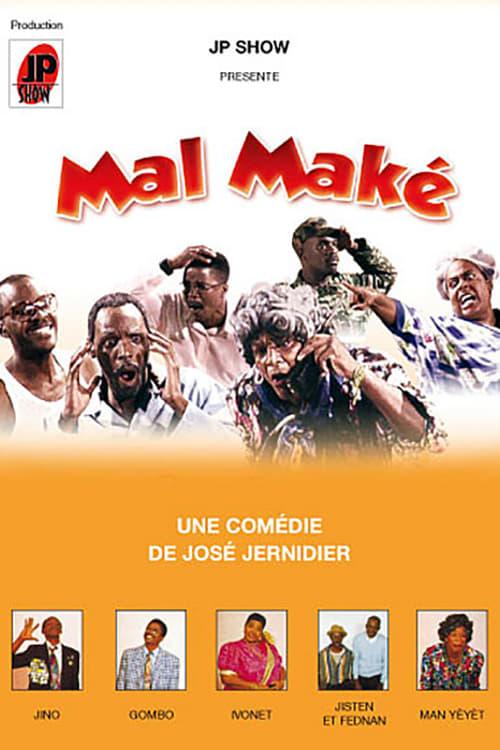 Ver pelicula Mal Maké Online