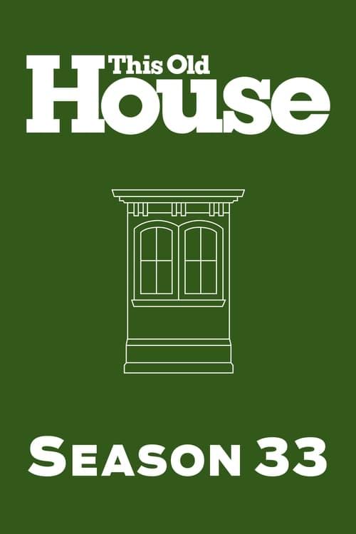 This Old House: Season 33