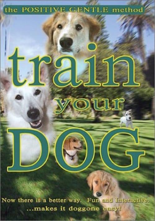 Ver pelicula Train Your Dog - The Positive Gentle Method Online