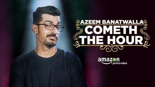 Watch Azeem Banatwalla: Cometh The Hour Online Free