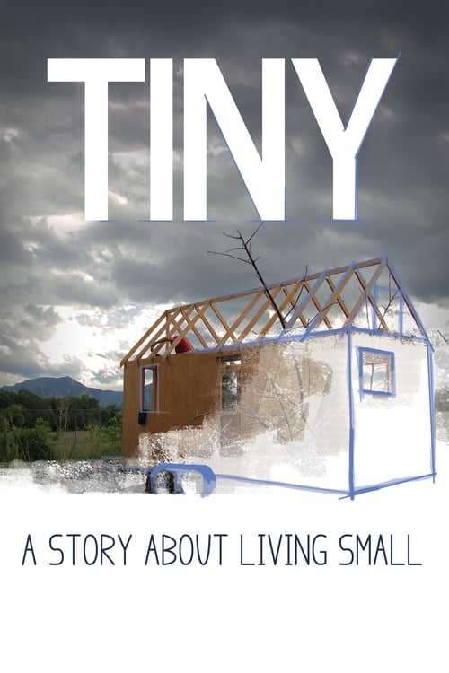 TINY: A Story About Living Small (2013) Poster