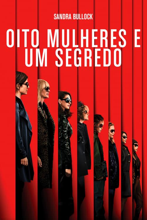 Assistir Oito Mulheres e um Segredo 2018 - HD 1080p Legendado Online Grátis HD