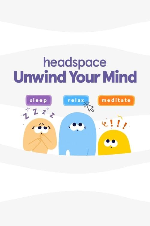 Watch Headspace: Unwind Your Mind Online Yidio