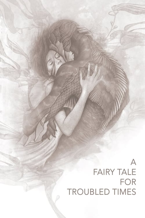 A Fairy Tale for Troubled Times (2018)