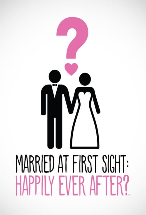 Married at First Sight: Happily Ever After? (2018)