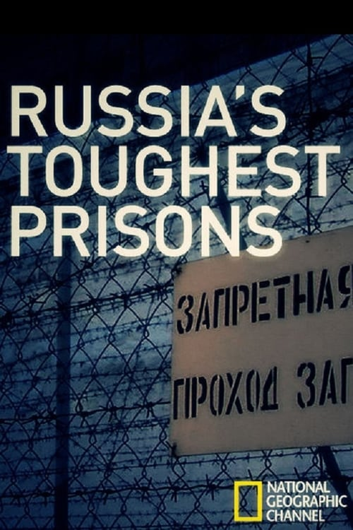 Inside: Russia's Toughest Prisons (2009)