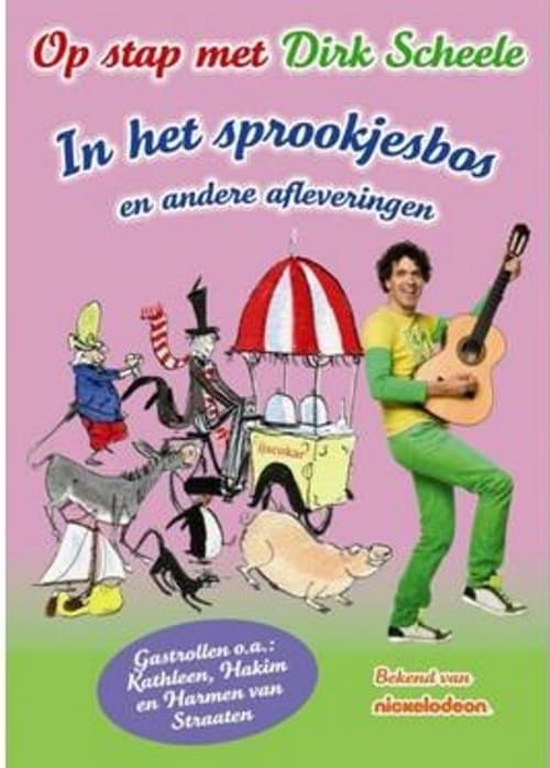 Dirk Scheele - Op stap met - In het sprookjesbos