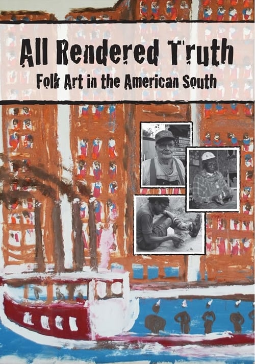 Película All Rendered Truth: Folk Art in the American South Gratis