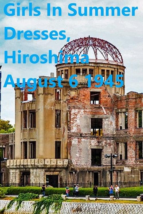 Girls In Summer Dresses, Hiroshima August 6 1945 (1988) Poster