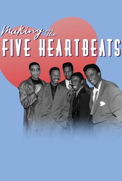 Making The Five Heartbeats (2018)