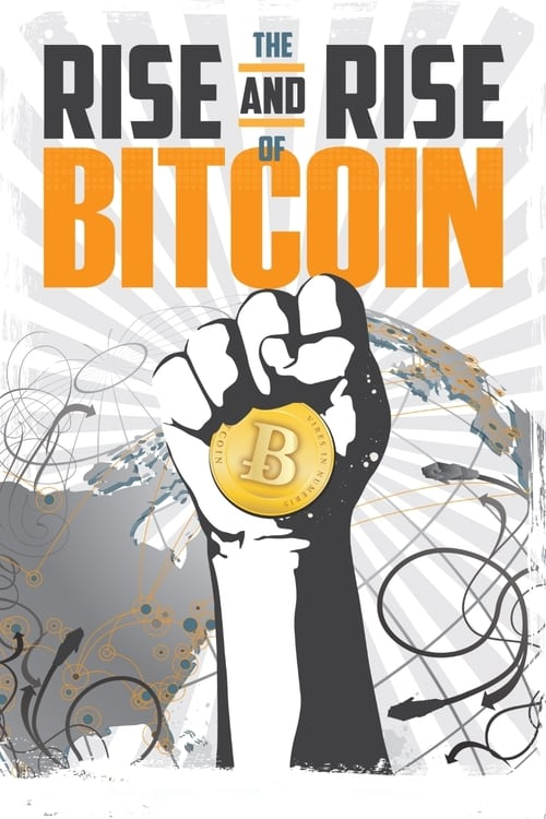 The Rise and Rise of Bitcoin (2014) Poster