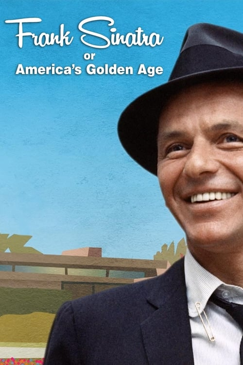 Frank Sinatra or America's Golden Age ( Frank Sinatra, ou L'âge d'or de l'Amérique )