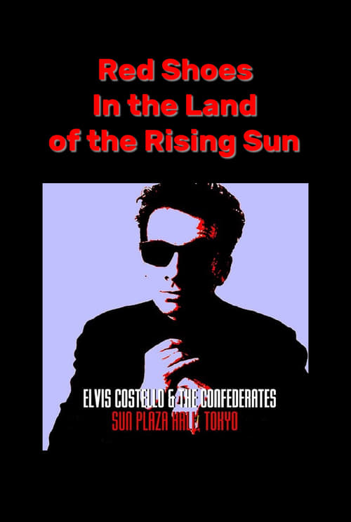 Film Red Shoes In the Land of the Midnight Sun: Elvis Costello & The Confederates Live in Tokyo Avec Sous-Titres Français