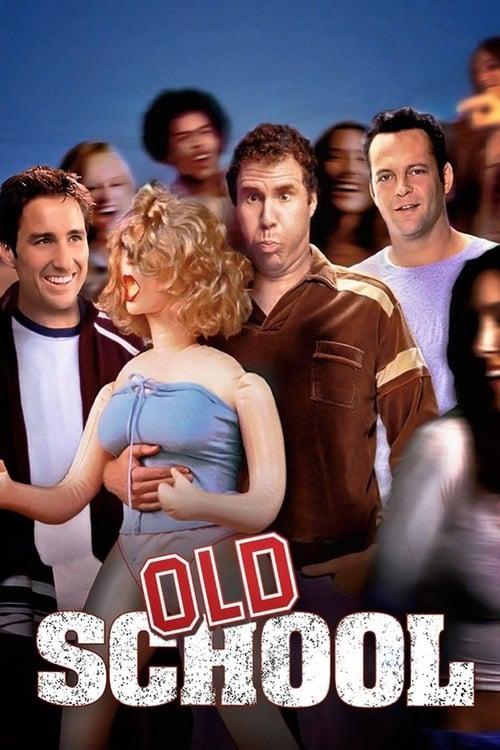 Watch Old School (2003) Movie Free Online