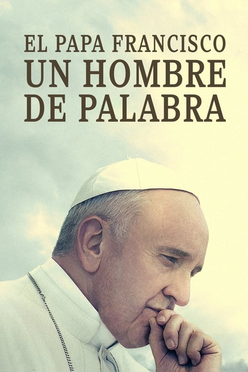 Pope Francis: A Man of His Word Peliculas gratis