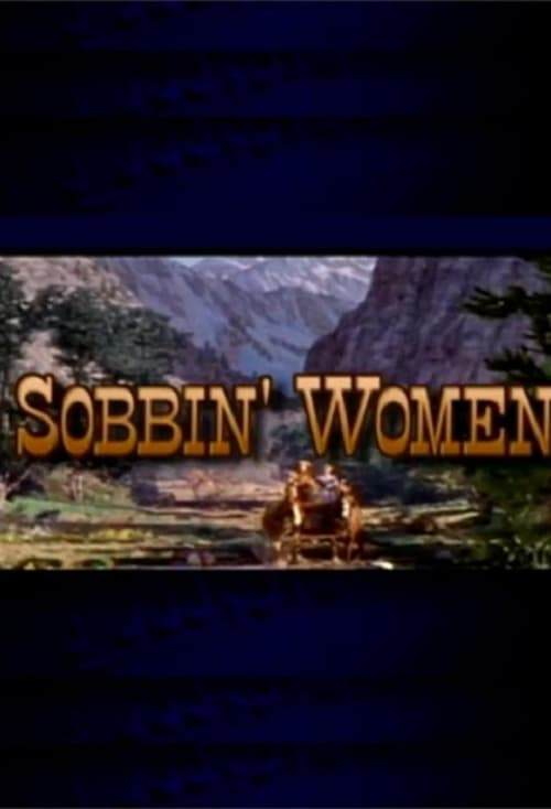 Assistir Sobbin' Women: The Making of 'Seven Brides for Seven Brothers' Com Legendas Em Português