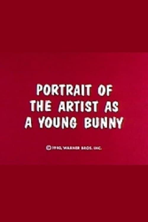 Regarder Portrait of the Artist as a Young Bunny Entièrement Dupliqué