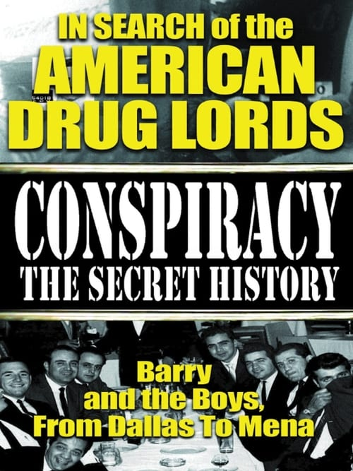 In Search of the American Drug Lords: Barry and The Boys From Dallas To Mena