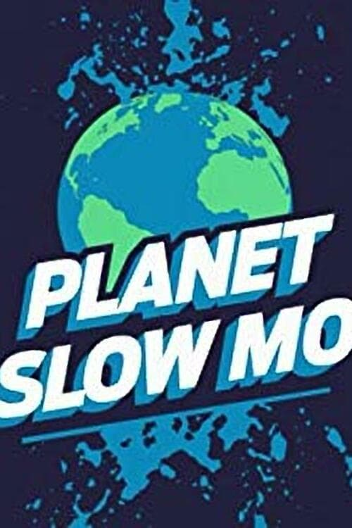 Planet Slow Mo (2019)