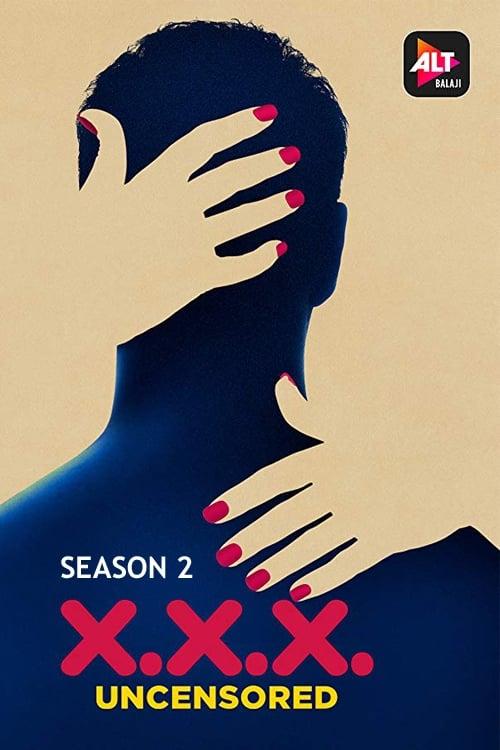X.X.X: Uncensored: Season 2