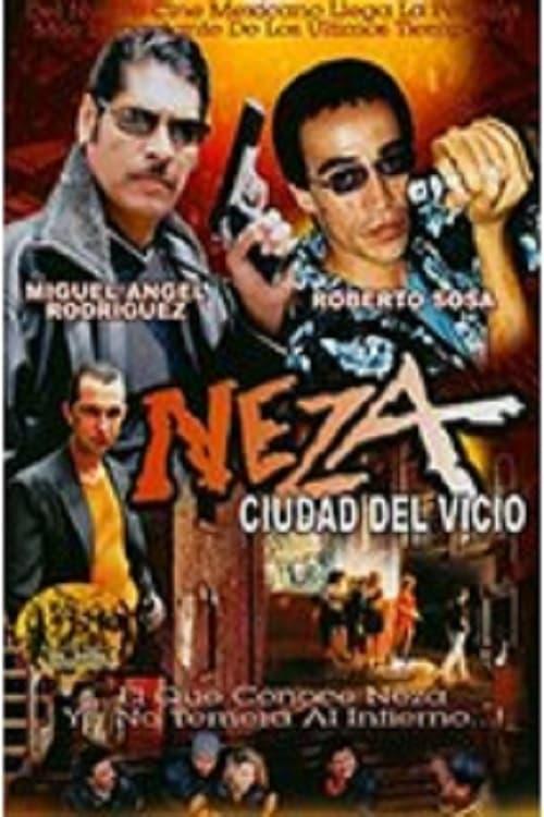 Film Neza, ciudad del vicio Avec Sous-Titres