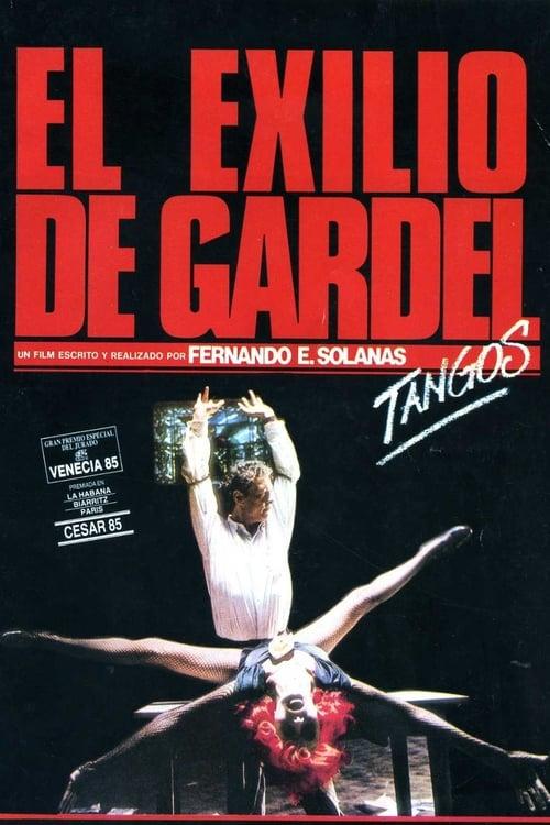 Film El exilio de Gardel: Tangos Complètement Gratuit