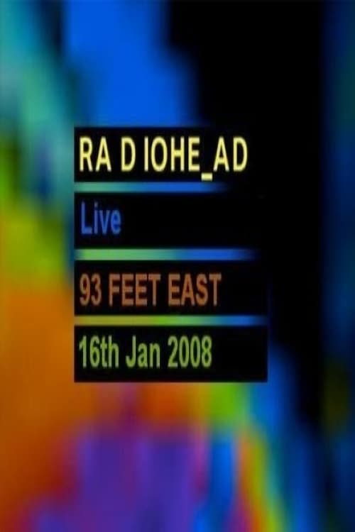 Radiohead - Live From 93 Feet East, London English Full Movie