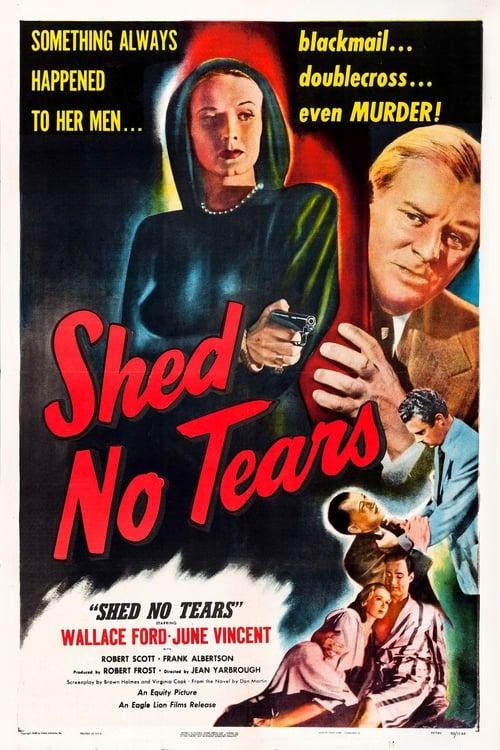 مشاهدة الفيلم Shed No Tears كامل مدبلج