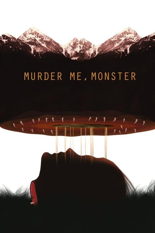 Murder Me, Monster Watch Online Full Free 2017