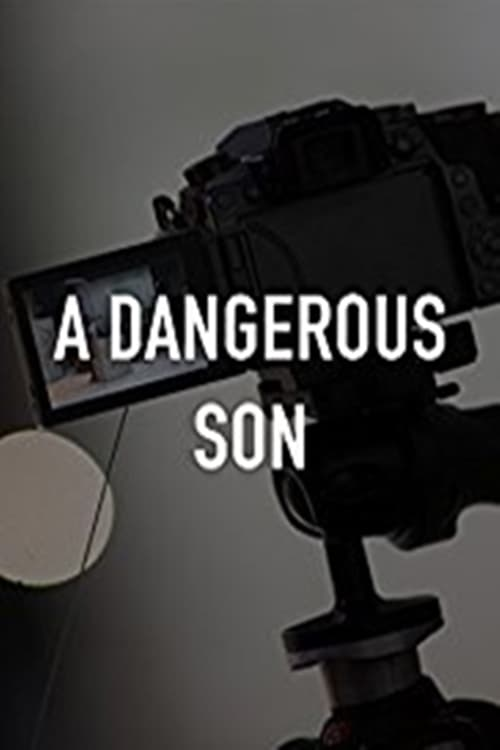 A Dangerous Son Watch Full