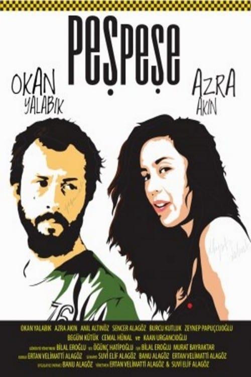 Mira La Película Peşpeşe Con Subtítulos En Línea