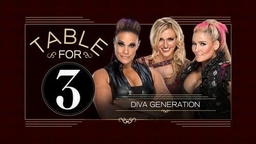 Wwe Table For 3 2015 Imdb: Season 1 – Episode Diva Generation