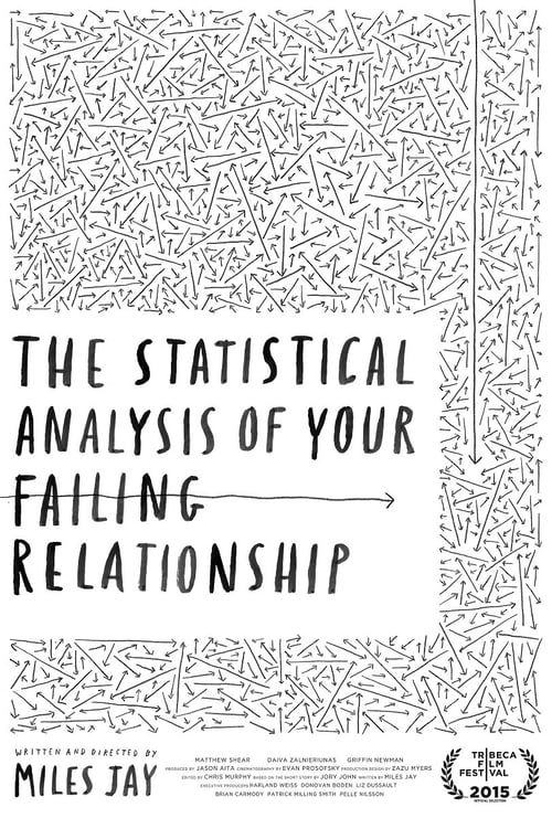 Regarder Le Film The Statistical Analysis of Your Failing Relationship En Bonne Qualité Hd 1080p