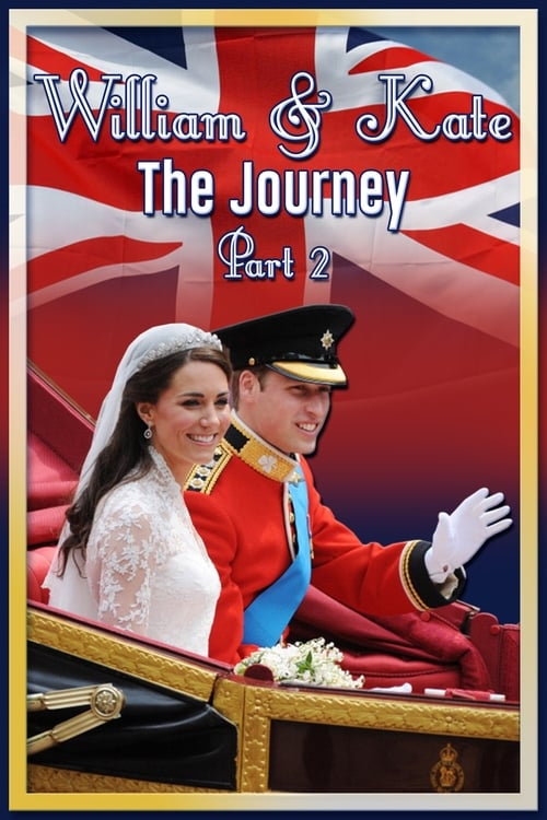 William & Kate: The Journey, Part 2