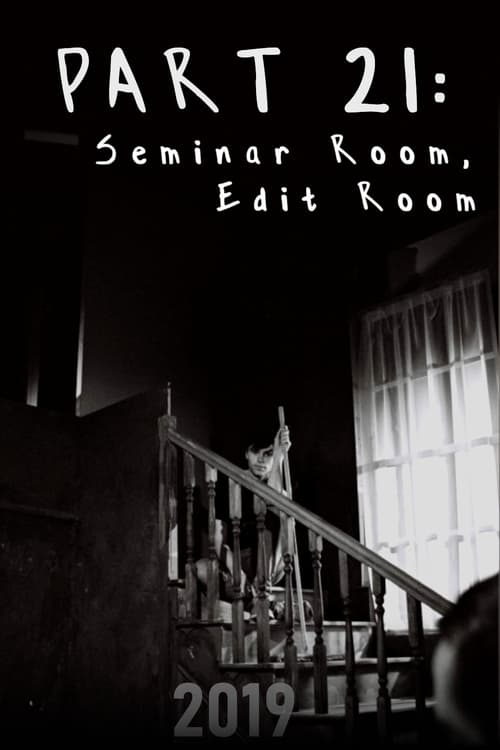 Part 21: Seminar Room, Edit Room