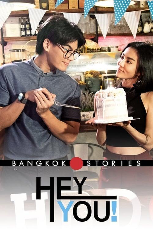 Bangkok Love Stories: Hey You (2018)