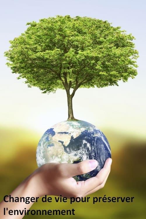 Changer de vie pour préserver l'environnement