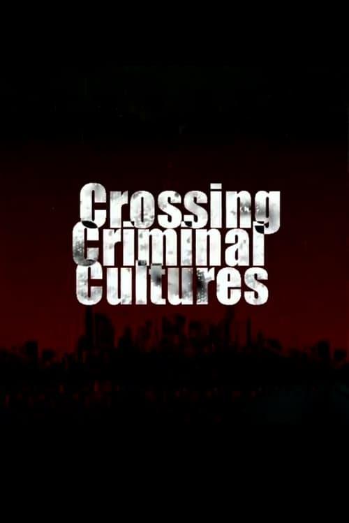 Crossing Criminal Cultures (2007)