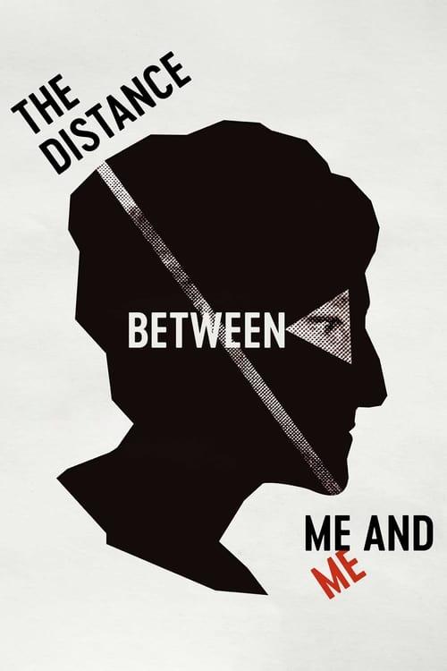 The Distance Between Me and Me ( Distanța dintre mine și mine )