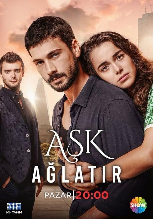 Aşk Ağlatır (El amor te hace llorar)