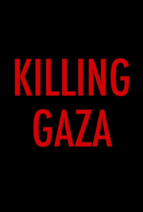 Killing Gaza Full Watch Online
