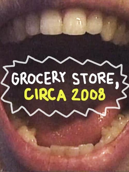 Grocery Store, Circa 2008