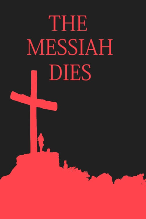 Película The Messiah Dies: A Short Film En Español En Línea