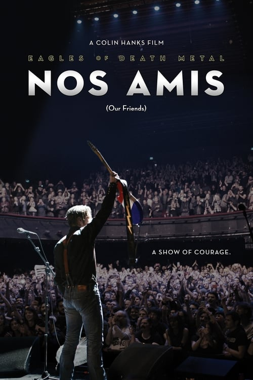 Eagles of Death Metal: Nos Amis (Our Friends) poster