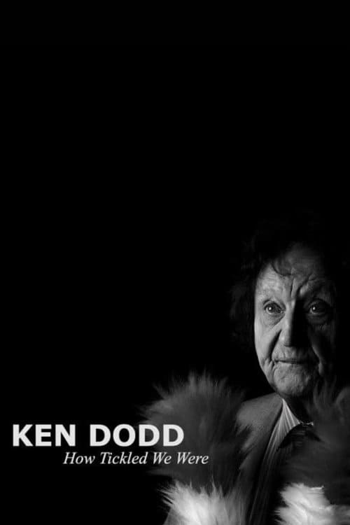 Ken Dodd: How Tickled We Were (2018)