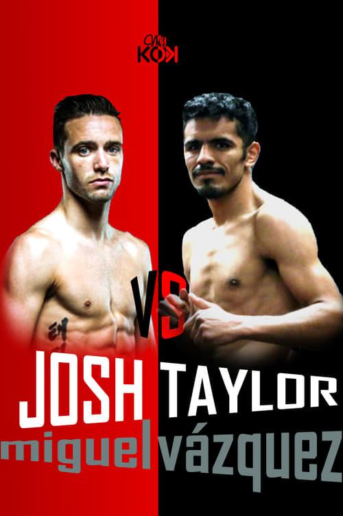 Josh Taylor VS. Miguel Vázquez (2017)