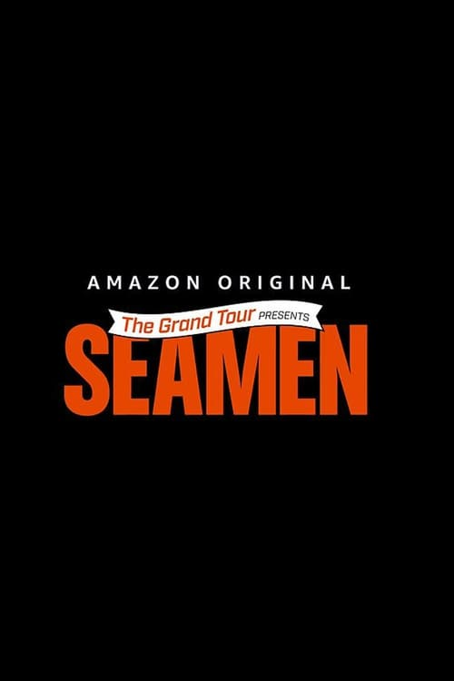 The Grand Tour Presents: Seamen Please