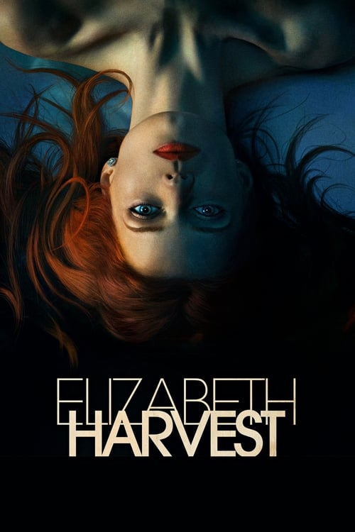 Watch Elizabeth Harvest (2018) Full Movie