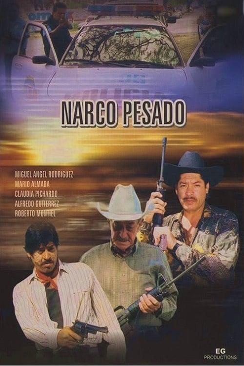 Narco Pesado (2000)