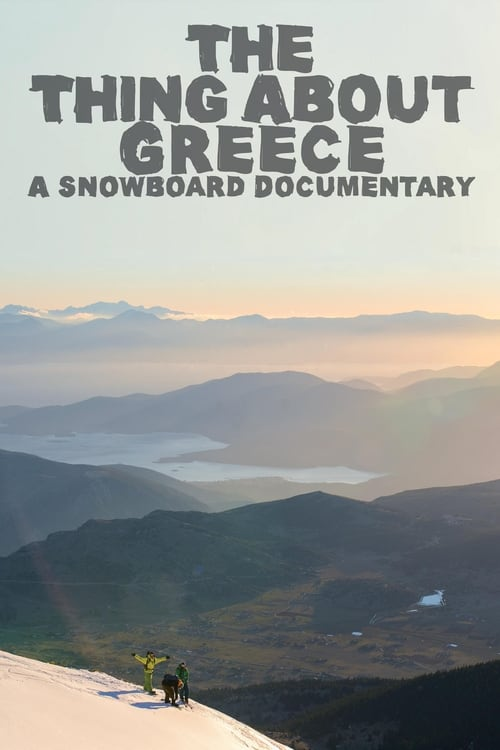 Ver pelicula The Thing About Greece... A Snowboard Documentary Online